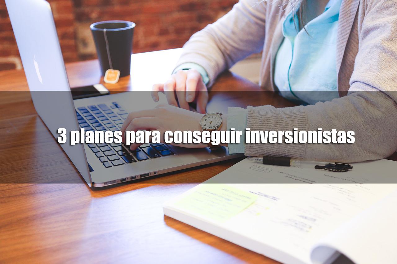 3 planes para conseguir inversionistas